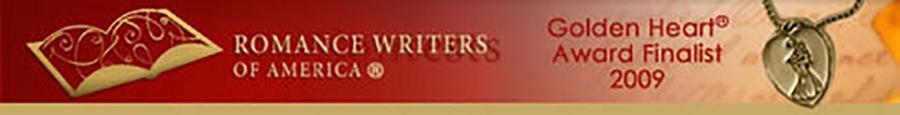 Romance Writers of American Golden Heart Award Finalist 2009